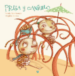 Prisa y Canguelo, de Sandy Deschamps. Ilustraciones de Virginia García