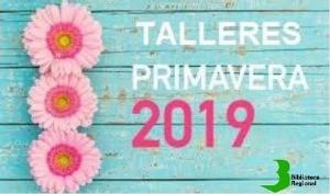 TALLERES DE SEMANA SANTA Y FIESTAS DE PRIMAVERA 2019